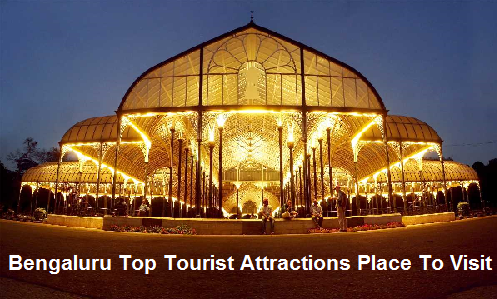 Bengaluru Top Tourist Attractions Place To Visit
